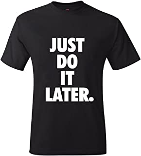 Just Do It Later Unisex Mens Womens Tshirt Top Tee