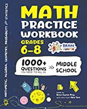 Math Practice Workbook Grades 6-8: 1000+ Questions You Need to Kill in Middle School by Brain Hunter Prep