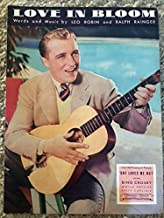 LOVE IN BLOOM (Leo Robin and Ralph Rainger SHEET MUSIC) from the 1934 film SHE LOES ME NOT with Bing Crosby (pictured)! Excellent condition.