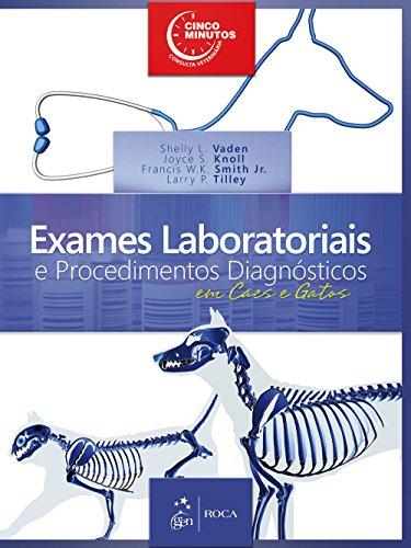 Exames Laboratoriais e Procedimentos Diagnósticos em Cães e Gatos
