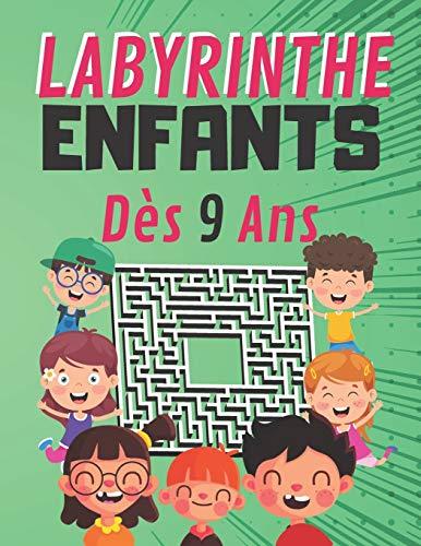 Labyrinthe Enfants Dès 9 Ans: 100 labyrinthe facile et amusant, Développer des compétence, jeux divertissants passionnants pour les Enfants à découvrir pour fille et garçon