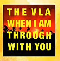 Damages When I Am Through With You by The VLA