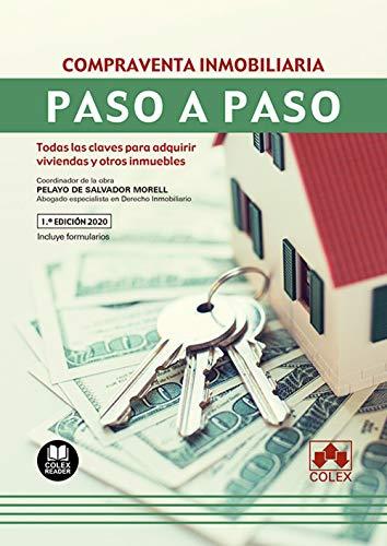 Compraventa inmobiliaria: Todas las claves para adquirir viviendas y otros inmuebles: 1 (Paso a Paso)
