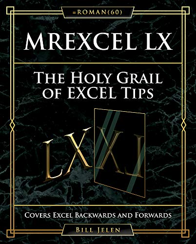 MrExcel LX The Holy Grail of Excel Tips: Covers Excel Backwards and Forwards Front Cover