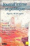 Journal intime et politique - Algérie, 40 ans après