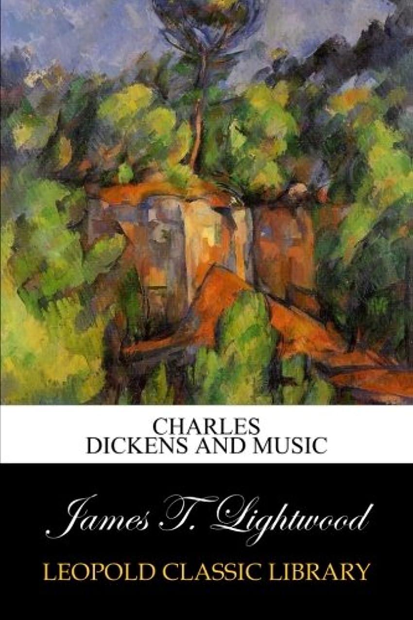 プロフェッショナルサーキットに行く局Charles Dickens and music