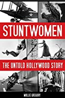 Stuntwomen: The Untold Hollywood Story (Screen Classics) (English Edition)
