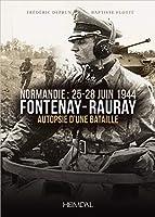 Fontenay-Rauray: Autopsie D'une Bataille, Normandie, 25-28 Juin 1944