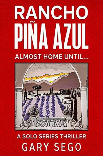 Rancho Piña Azul: almost home until . . . (Solo Series Book 3) (English Edition)