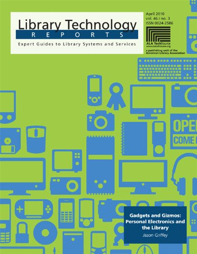 Gadgets and Gizmos: Personal Electronics and the Library (Library Technology Reports) (English Edition)