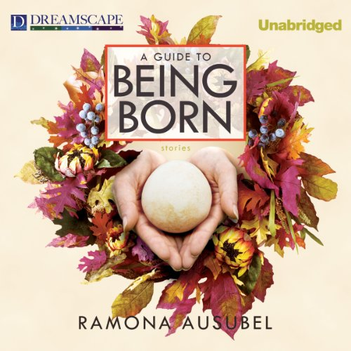 A Guide to Being Born audiobook cover art