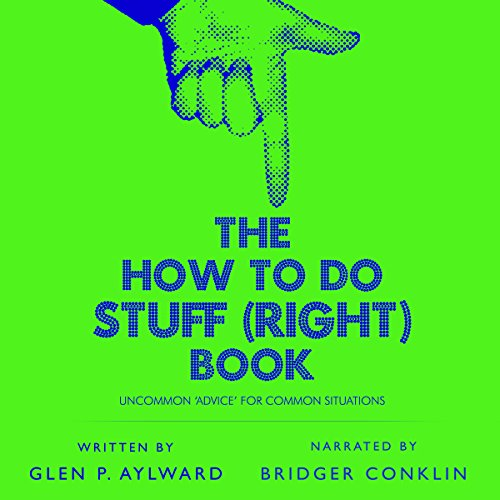 Couverture de The How to Do Stuff (Right) Book