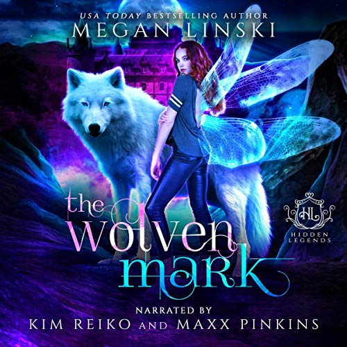 The Wolven Mark: A Paranormal Fantasy Fae Academy Shifter Romance: Hidden Legends: University of Sorcery, Book 1
