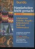 burda Handarbeiten leicht gemacht Band 3 Lehrbuch für Gobelin-, Bargello-, Kelimstickerei, Stoff- und Seidenmalerei 163 Seiten,Bilder, Anlagen
