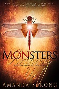 Monsters Among Us by [Amanda Strong]