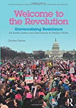 Welcome to the Revolution: Universalizing Resistance for Social Justice and Democracy in Perilous Times