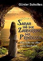 Sarah und der Zauberring der Prinzessin: Eine leider nur allzu wahre Geschichte