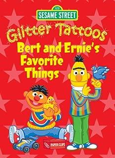 Sesame Street Glitter Tattoos Bert and Ernie's Favorite Things (Sesame Street Tattoos)