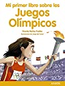 Mi primer libro sobre los Juegos Olímpicos par Muñoz Puelles