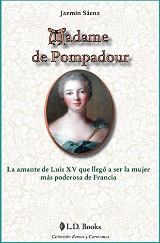 Madame de Pompadour: La amante de Luis XV que llego a ser...