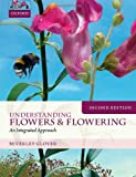 Understanding Flowers and Flowering Second Edition - Beverley (Professor of Plant Systematics and Evolution, Professor of Plant Systematics and Evolution, Department of Plant Sciences, University of Cambridge) Glover