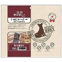 日本産 犬用おやつ いぬじゃーきー 無添加ピュアシリーズ 豚耳ほそぎり 100g