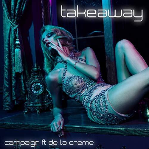 The Campaign feat. De La Creme