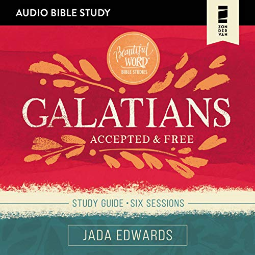 Galatians: Audio Bible Studies: Accepted and Free