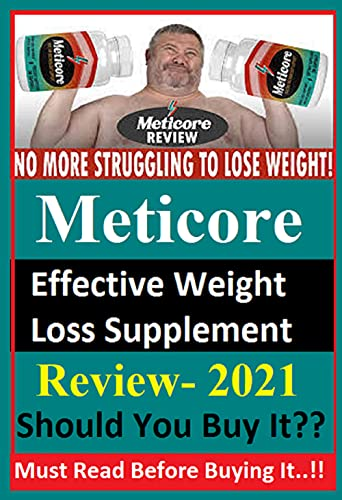 Meticore™ Healthy Metabolism Support - Effective Weight Loss Supplement: Must Read Before Buying It - Review 2021 (English Edition)