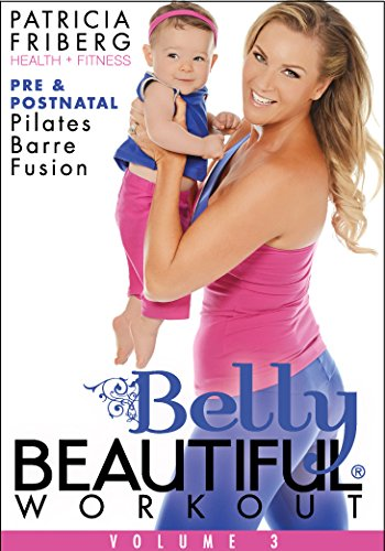 Belly Beautiful Workout Pre and Postnatal Pilates Barre Fusion