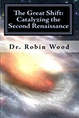 The Great Shift: Catalyzing the Second Renaissance Paperback