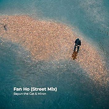 Fan Ho (Street Mix)