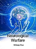 Neurological Warfare