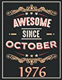 awesome since october 1976: gifts for men ,birthday gifts for Him man...women friend brother,Funny Card Alternative,Gift Idea for Son...grandfather ,Happy Birthday Card Alternative,Notebook