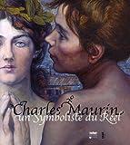 Charles Maurin - Un Symboliste du Réel