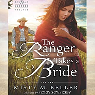 The Ranger Takes a Bride     Texas Rancher Trilogy, Book 2              By:                                                                                                                                 Misty M. Beller                               Narrated by:                                                                                                                                 Peggy Sowersby                      Length: 6 hrs and 4 mins     77 ratings     Overall 4.4