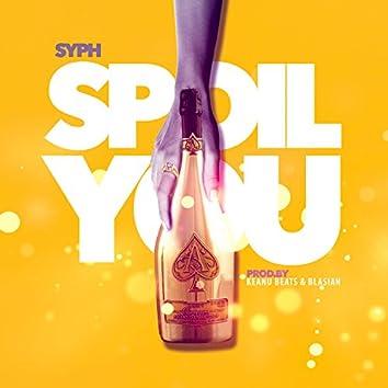 Spoil You