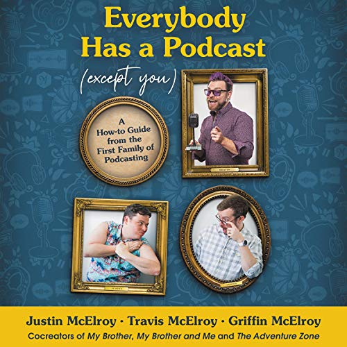 Everybody Has a Podcast (Except You) cover art