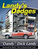 Landy's Dodges: The Mighty Mopars of 'Dandy' Dick Landy: The Mighty Mopars of Dandy Dick Landy