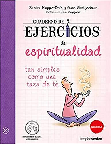 Cuaderno de ejercicios de espiritualidad tan simples como una taza de té (Terapias Cuadernos ejercicios)