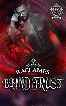 BLIND TRUST (Woodland Creek) by [Raci Ames, Woodland Creek]