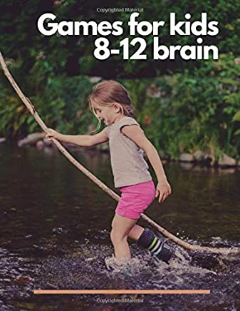 Games for kids 8-12 brain: This book games for boys age 10 Abouteight kinds of fun or puzzles books for kids ages 8-10  extra maze books