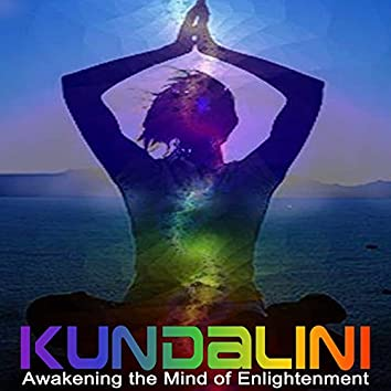 Kundalini Awakening the Mind of Enlightenment