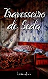 Travesseiro de Seda: Um Conto Extraído do Livro 'O Sagrado Caminho de Si Mesmo' (Portuguese Edition)