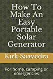 How To Make An Easy Portable solar generator: For home, camping or emergencies
