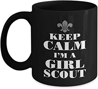 Funny Novelty Gift For Girl Scout Keep Calm I'm a Girl Scout Best Girl Scouts, Brownies, Cookies Black Coffee Mug 11 or 15 Oz