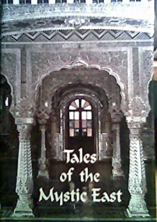 Tales of the Mystic East:An Anthology of Mystic & Moral Tales Taken from the Teachings of the Saints