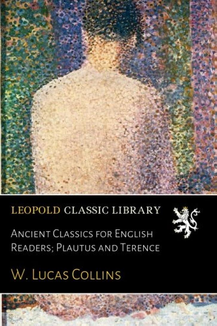 カテゴリーマウスピースファンAncient Classics for English Readers; Plautus and Terence