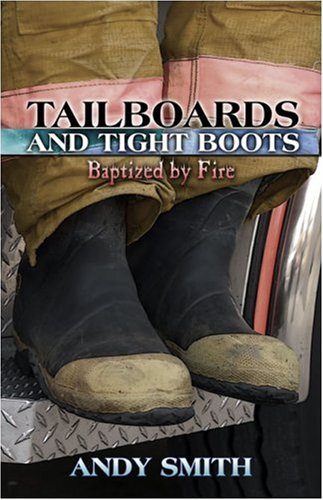 Tailboards and Tight Boots: Baptized by Fire