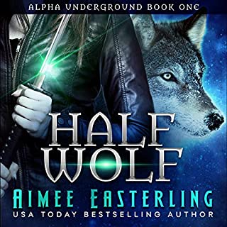 Half Wolf     Alpha Underground Series, Book 1              By:                                                                                                                                 Aimee Easterling                               Narrated by:                                                                                                                                 Angel Clark                      Length: 7 hrs and 17 mins     20 ratings     Overall 3.9